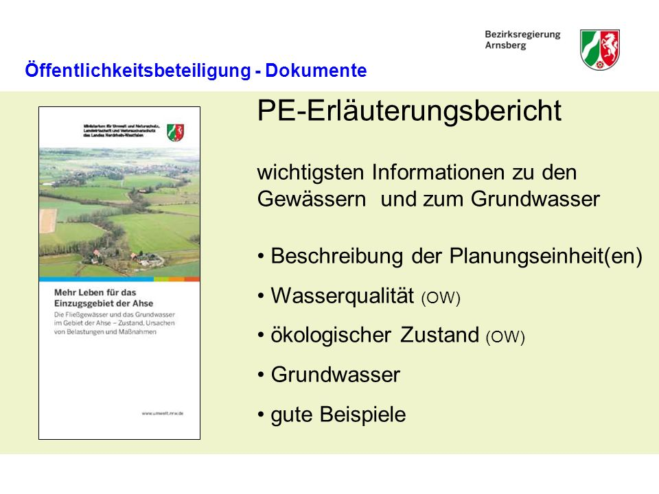 Öffentlichkeitsbeteiligung - Dokumente PE-Erläuterungsbericht wichtigsten Informationen zu den Gewässern und zum Grundwasser Beschreibung der Planungs