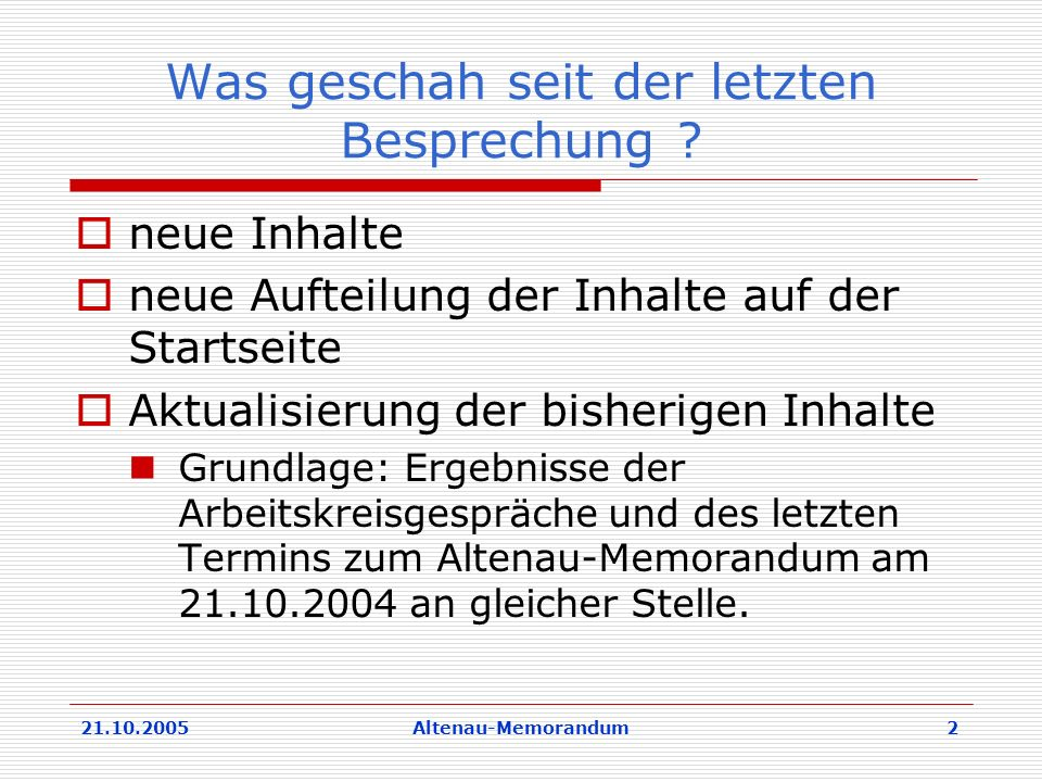 21.10.2005Altenau-Memorandum 2 Was geschah seit der letzten Besprechung .