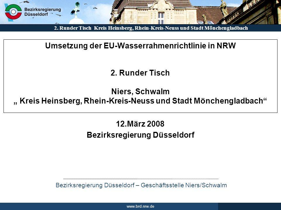 2. Runder Tisch Kreis Heinsberg, Rhein-Kreis-Neuss und Stadt Mönchengladbach Bezirksregierung Düsseldorf – Geschäftsstelle Niers/Schwalm www.brd.nrw.d