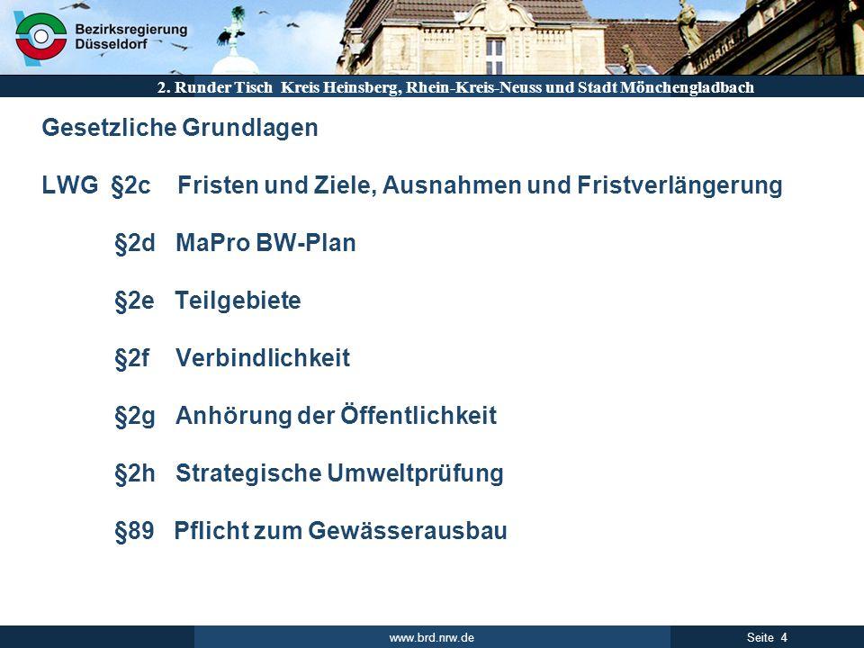 www.brd.nrw.de 4Seite 2. Runder Tisch Kreis Heinsberg, Rhein-Kreis-Neuss und Stadt Mönchengladbach Gesetzliche Grundlagen LWG §2c Fristen und Ziele, A
