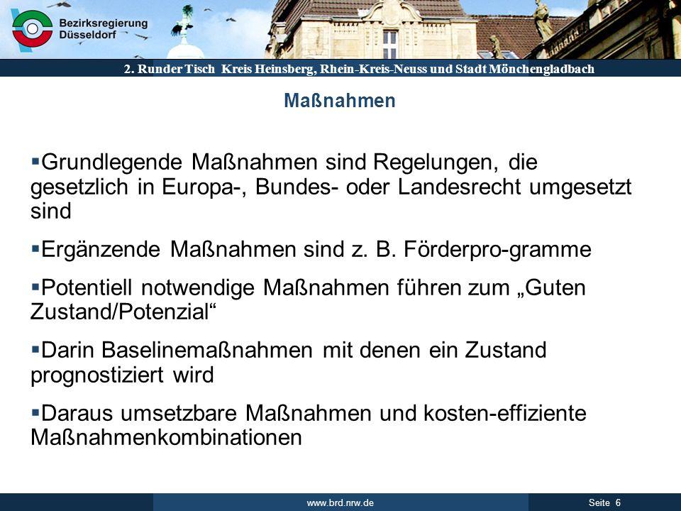 www.brd.nrw.de 6Seite 2. Runder Tisch Kreis Heinsberg, Rhein-Kreis-Neuss und Stadt Mönchengladbach Grundlegende Maßnahmen sind Regelungen, die gesetzl