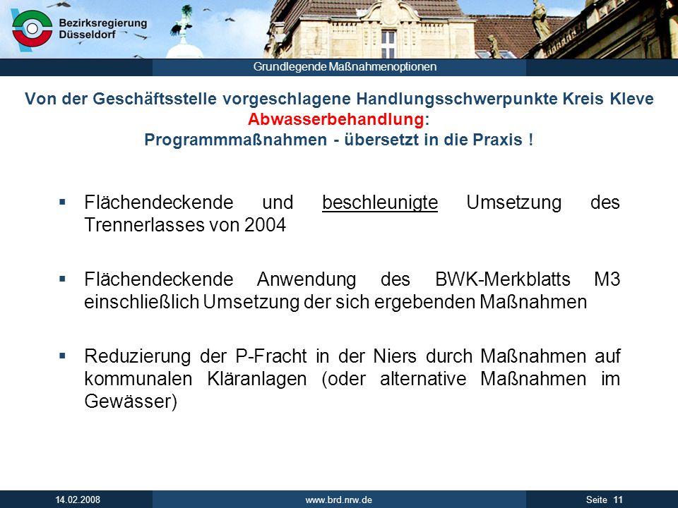 www.brd.nrw.de 11Seite 14.02.2008 Grundlegende Maßnahmenoptionen Von der Geschäftsstelle vorgeschlagene Handlungsschwerpunkte Kreis Kleve Abwasserbehandlung: Programmmaßnahmen - übersetzt in die Praxis .
