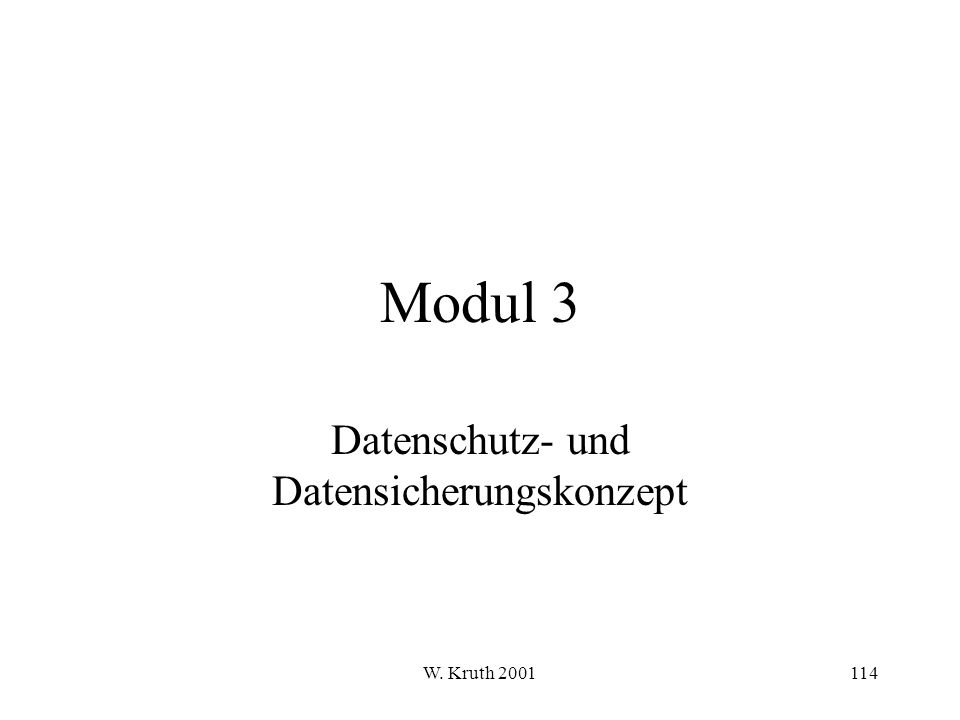 W. Kruth 2001114 Modul 3 Datenschutz- und Datensicherungskonzept