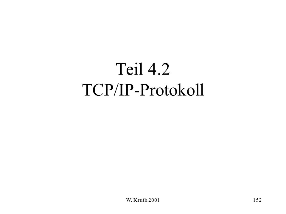 W. Kruth 2001152 Teil 4.2 TCP/IP-Protokoll