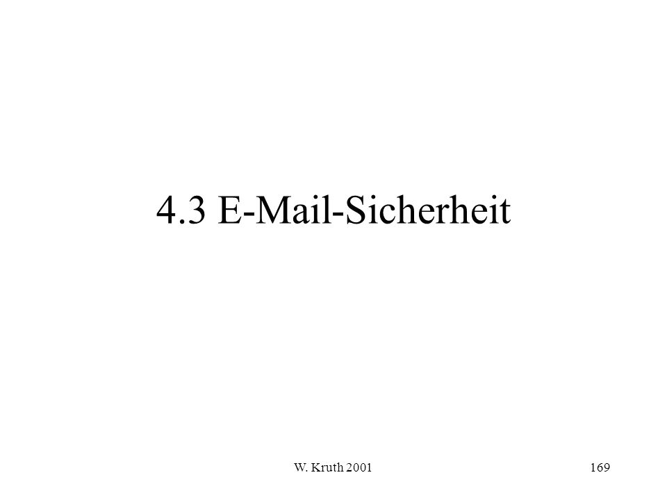 W. Kruth 2001169 4.3 E-Mail-Sicherheit
