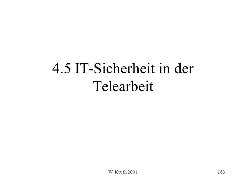 W. Kruth 2001183 4.5 IT-Sicherheit in der Telearbeit