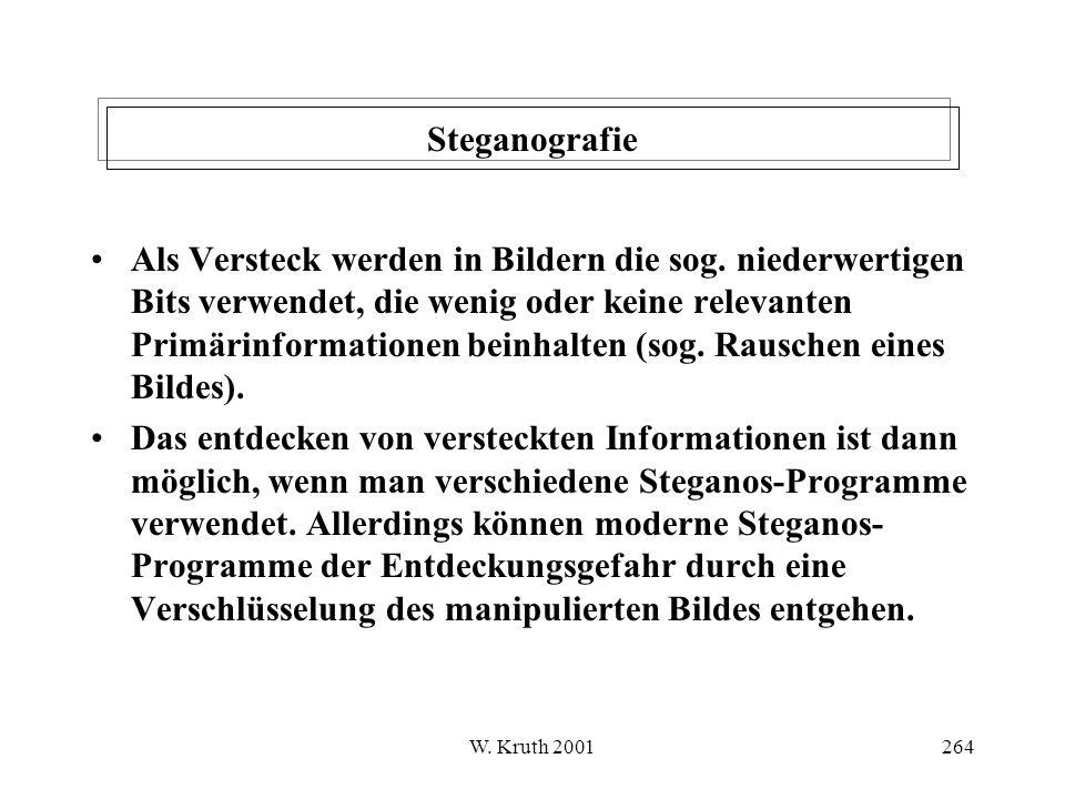 W.Kruth 2001264 Steganografie Als Versteck werden in Bildern die sog.