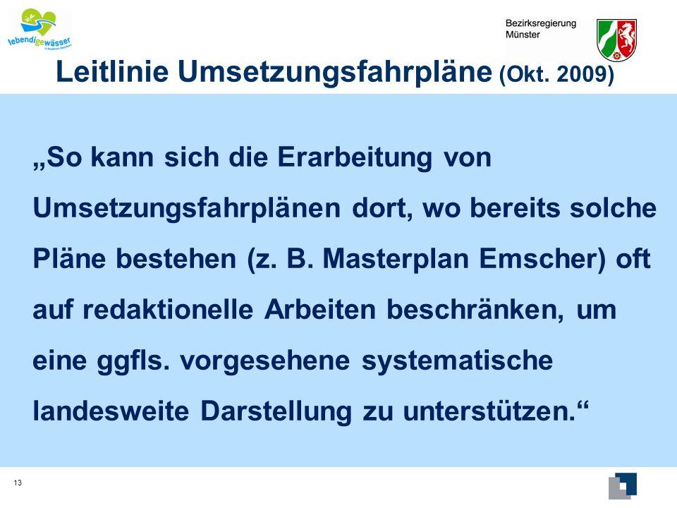 Leitlinie Umsetzungsfahrpläne (Okt. 2009) 13 So kann sich die Erarbeitung von Umsetzungsfahrplänen dort, wo bereits solche Pläne bestehen (z. B. Maste