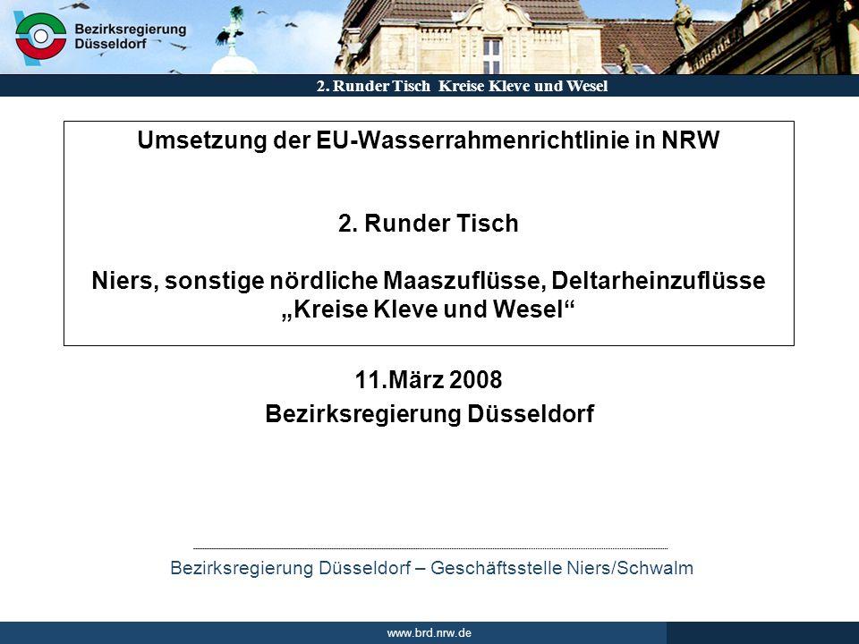 2. Runder Tisch Kreise Kleve und Wesel Bezirksregierung Düsseldorf – Geschäftsstelle Niers/Schwalm www.brd.nrw.de 11.März 2008 Bezirksregierung Düssel