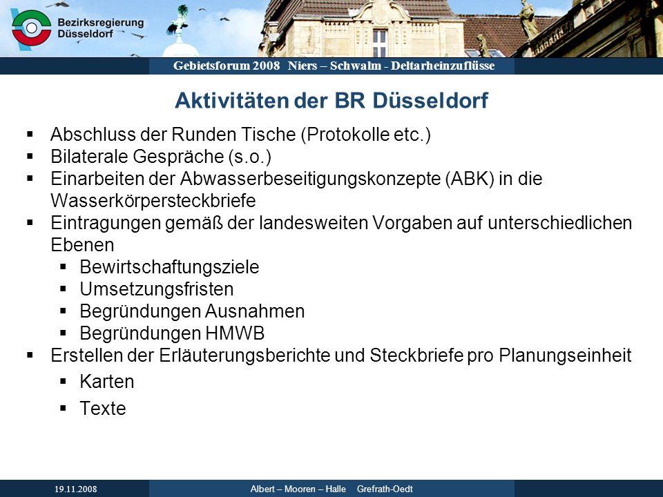Albert – Mooren – Halle Grefrath-Oedt 19.11.2008 Gebietsforum 2008 Niers – Schwalm - Deltarheinzuflüsse Abschluss der Runden Tische (Protokolle etc.)