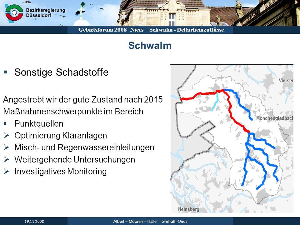 Albert – Mooren – Halle Grefrath-Oedt 19.11.2008 Gebietsforum 2008 Niers – Schwalm - Deltarheinzuflüsse Schwalm Sonstige Schadstoffe Angestrebt wir de