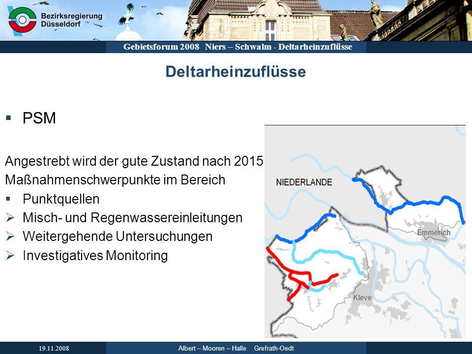 Albert – Mooren – Halle Grefrath-Oedt 19.11.2008 Gebietsforum 2008 Niers – Schwalm - Deltarheinzuflüsse Deltarheinzuflüsse PSM Angestrebt wird der gut