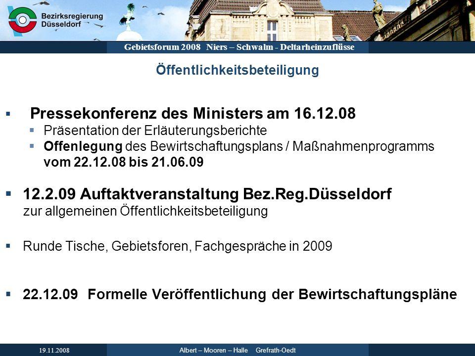 Albert – Mooren – Halle Grefrath-Oedt 19.11.2008 Gebietsforum 2008 Niers – Schwalm - Deltarheinzuflüsse Öffentlichkeitsbeteiligung Pressekonferenz des