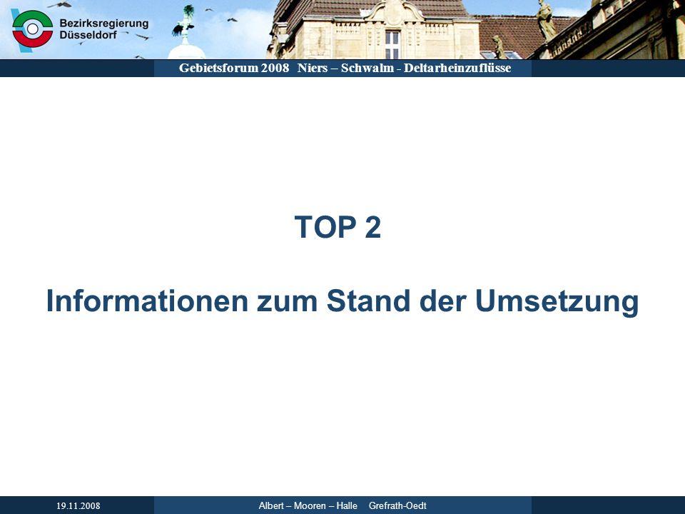 Albert – Mooren – Halle Grefrath-Oedt 19.11.2008 Gebietsforum 2008 Niers – Schwalm - Deltarheinzuflüsse TOP 2 Informationen zum Stand der Umsetzung
