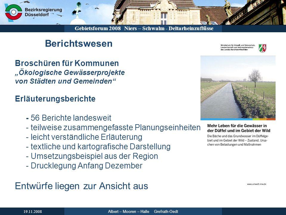 Albert – Mooren – Halle Grefrath-Oedt 19.11.2008 Gebietsforum 2008 Niers – Schwalm - Deltarheinzuflüsse Berichtswesen Broschüren für Kommunen Ökologis