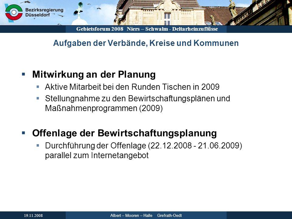 Albert – Mooren – Halle Grefrath-Oedt 19.11.2008 Gebietsforum 2008 Niers – Schwalm - Deltarheinzuflüsse Aufgaben der Verbände, Kreise und Kommunen Mit