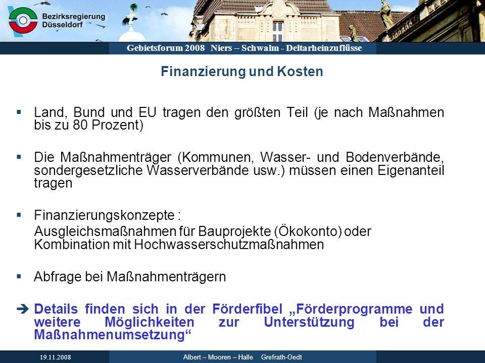 Albert – Mooren – Halle Grefrath-Oedt 19.11.2008 Gebietsforum 2008 Niers – Schwalm - Deltarheinzuflüsse Finanzierung und Kosten Land, Bund und EU trag