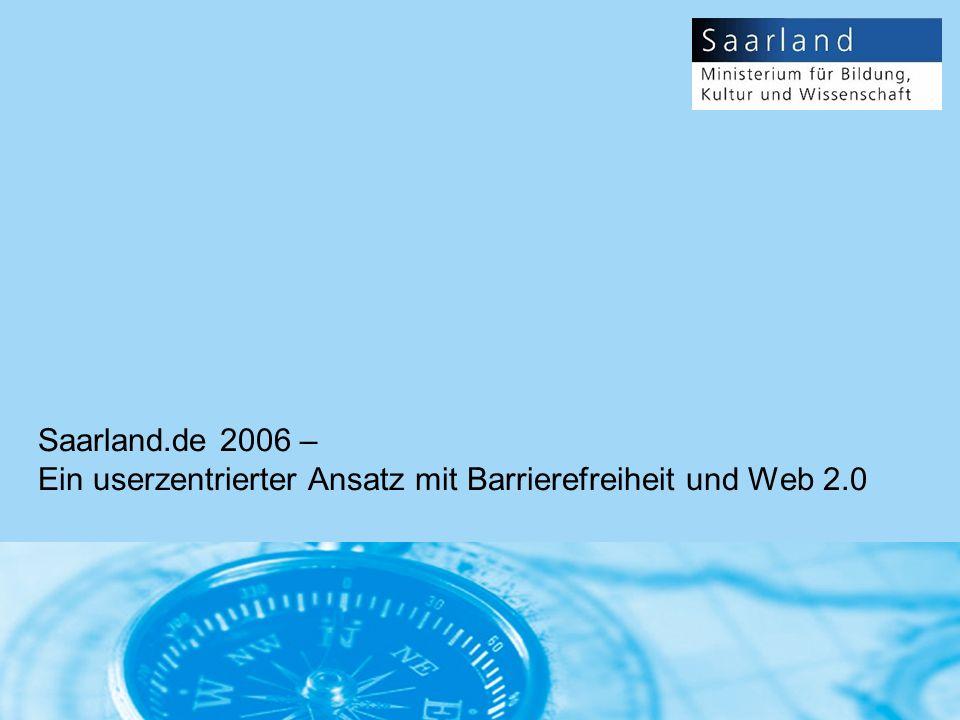 Saarland.de 2006 – Ein userzentrierter Ansatz mit Barrierefreiheit und Web 2.0