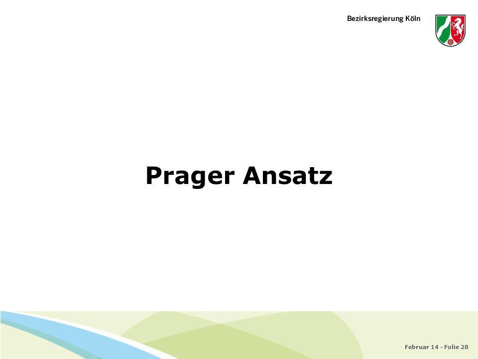 Februar 14 - Folie 28 Prager Ansatz