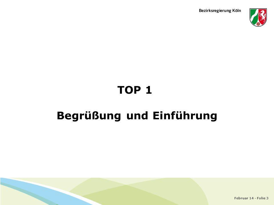 Februar 14 - Folie 3 TOP 1 Begrüßung und Einführung