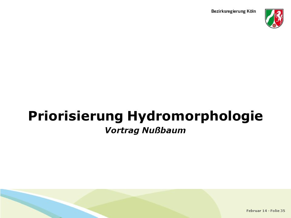 Februar 14 - Folie 35 Priorisierung Hydromorphologie Vortrag Nußbaum