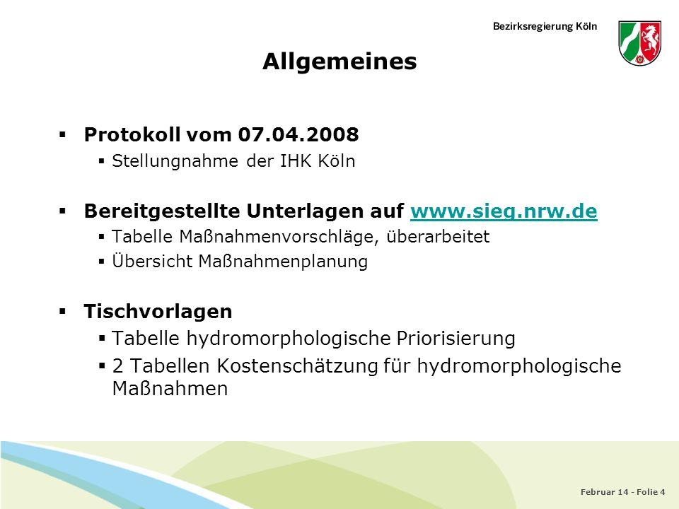 Februar 14 - Folie 4 Protokoll vom 07.04.2008 Stellungnahme der IHK Köln Bereitgestellte Unterlagen auf www.sieg.nrw.dewww.sieg.nrw.de Tabelle Maßnahm
