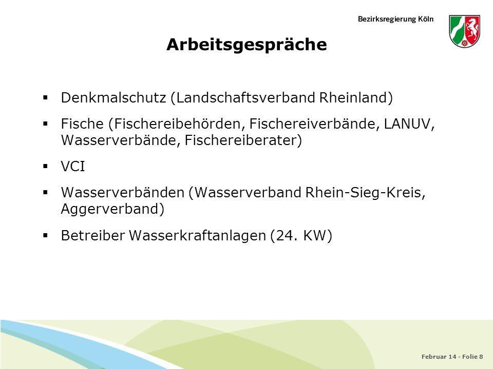 Februar 14 - Folie 8 Denkmalschutz (Landschaftsverband Rheinland) Fische (Fischereibehörden, Fischereiverbände, LANUV, Wasserverbände, Fischereiberate