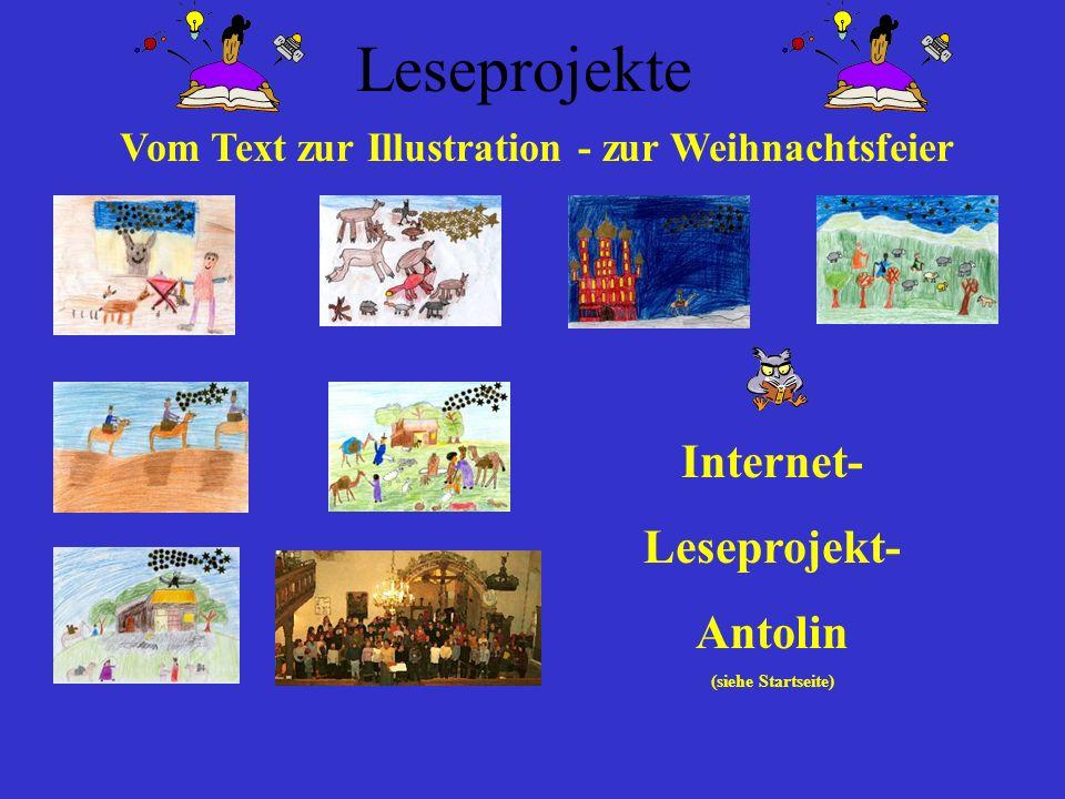 Leseprojekte Vom Text zur Illustration - zur Weihnachtsfeier Internet- Leseprojekt- Antolin (siehe Startseite)