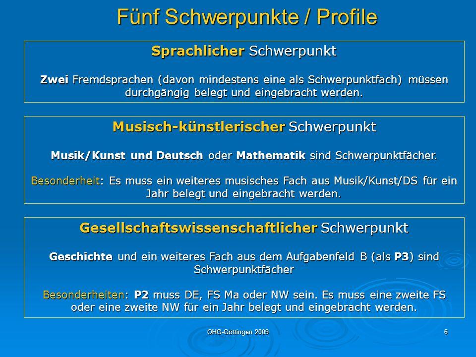 OHG-Göttingen 20096 Sprachlicher Schwerpunkt Zwei Fremdsprachen (davon mindestens eine als Schwerpunktfach) müssen durchgängig belegt und eingebracht