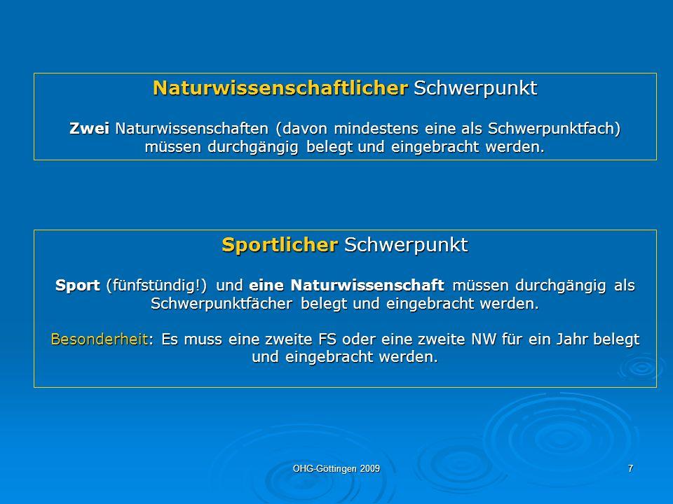 OHG-Göttingen 20097 Naturwissenschaftlicher Schwerpunkt Zwei Naturwissenschaften (davon mindestens eine als Schwerpunktfach) müssen durchgängig belegt