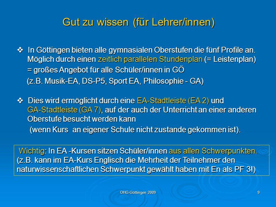 OHG-Göttingen 20099 Gut zu wissen (für Lehrer/innen) Wichtig: In EA -Kursen sitzen Schüler/innen aus allen Schwerpunkten. Wichtig: In EA -Kursen sitze