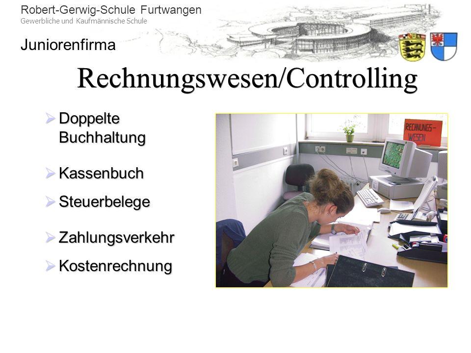 Robert-Gerwig-Schule Furtwangen Gewerbliche und Kaufmännische Schule Juniorenfirma Rechnungswesen/Controlling Doppelte Buchhaltung Doppelte Buchhaltun