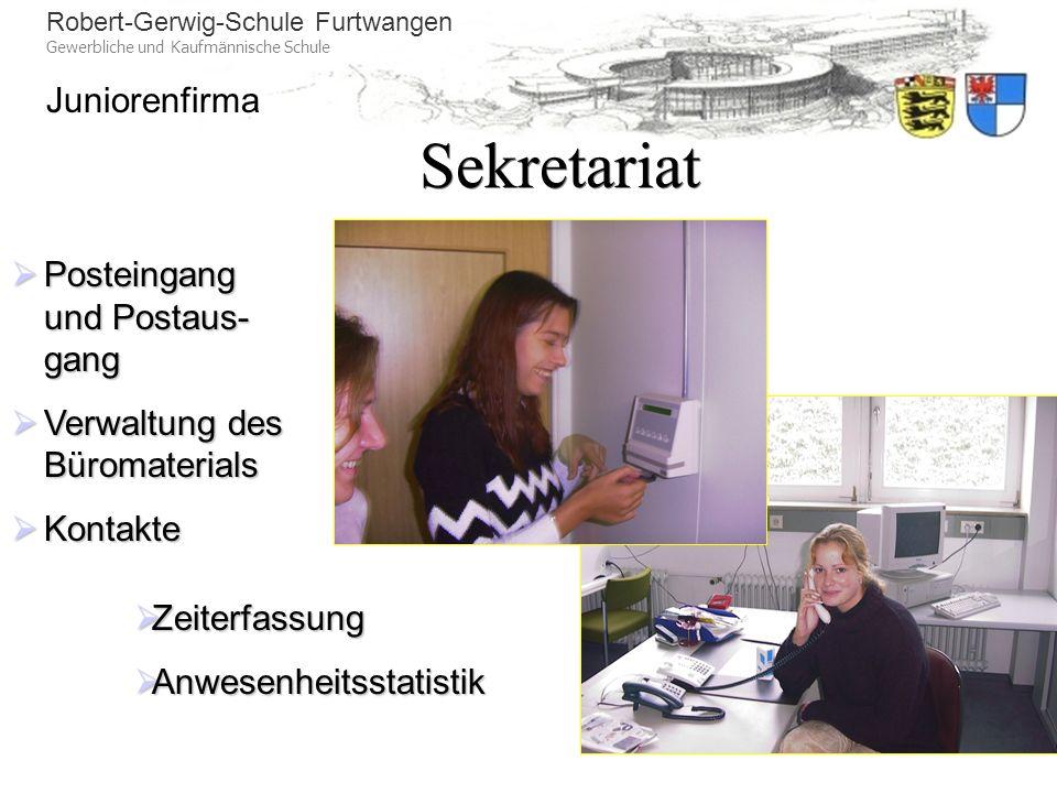 Robert-Gerwig-Schule Furtwangen Gewerbliche und Kaufmännische Schule Juniorenfirma Sekretariat Posteingang und Postaus- gang Posteingang und Postaus-