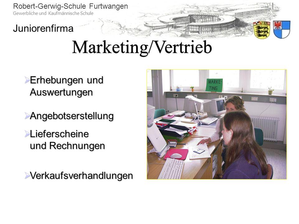 Robert-Gerwig-Schule Furtwangen Gewerbliche und Kaufmännische Schule Juniorenfirma Marketing/Vertrieb Erhebungen und Auswertungen Erhebungen und Auswe