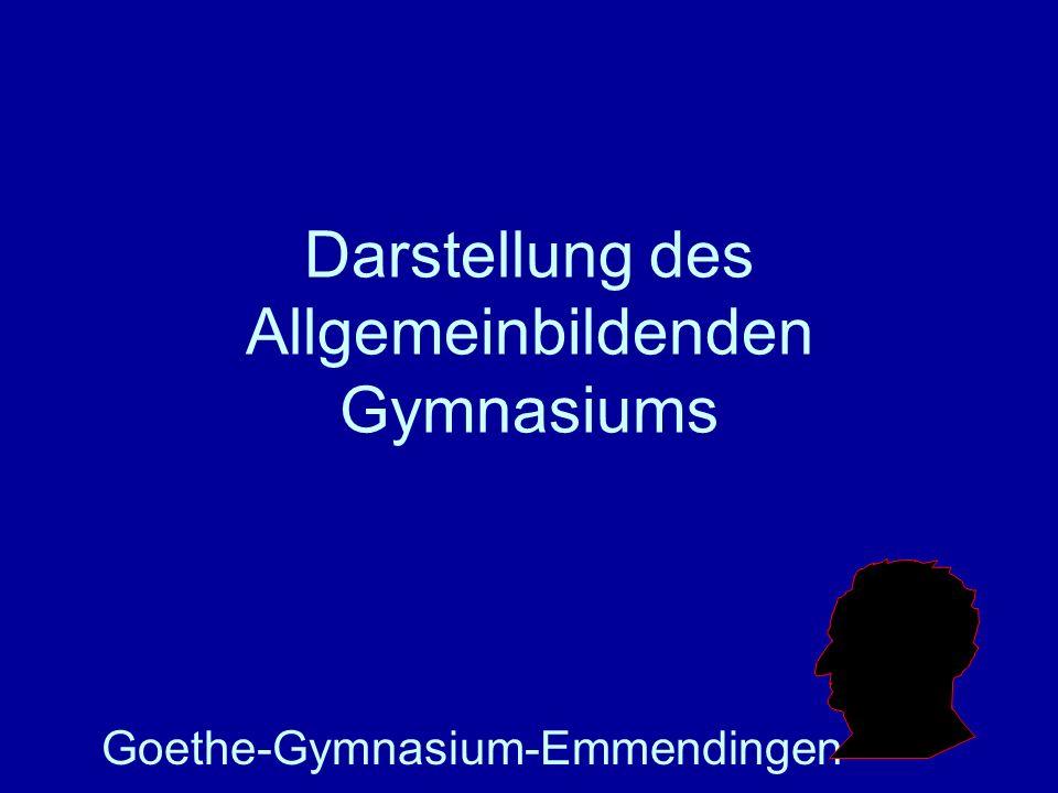 Darstellung des Allgemeinbildenden Gymnasiums Goethe-Gymnasium-Emmendingen Um Ihr Firmenlogo auf diese Folie einzufügen: Im Menü Einfügen Wählen Sie G