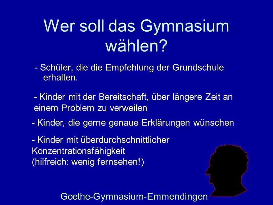 Wer soll das Gymnasium wählen? - Schüler, die die Empfehlung der Grundschule erhalten. Goethe-Gymnasium-Emmendingen - Kinder mit überdurchschnittliche