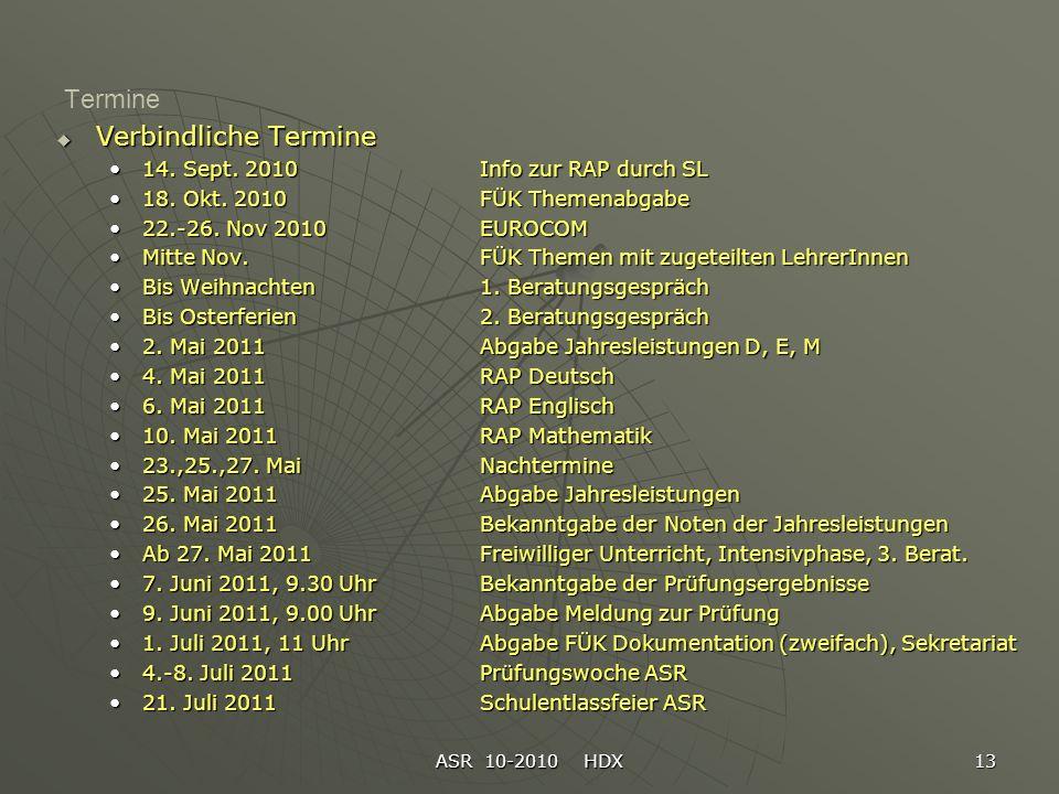ASR 10-2010 HDX 13 Termine Verbindliche Termine Verbindliche Termine 14.