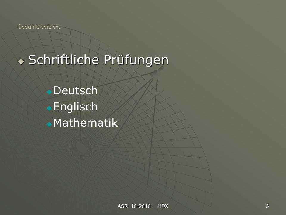 ASR 10-2010 HDX 3 Gesamtübersicht Schriftliche Prüfungen Deutsch Englisch Mathematik