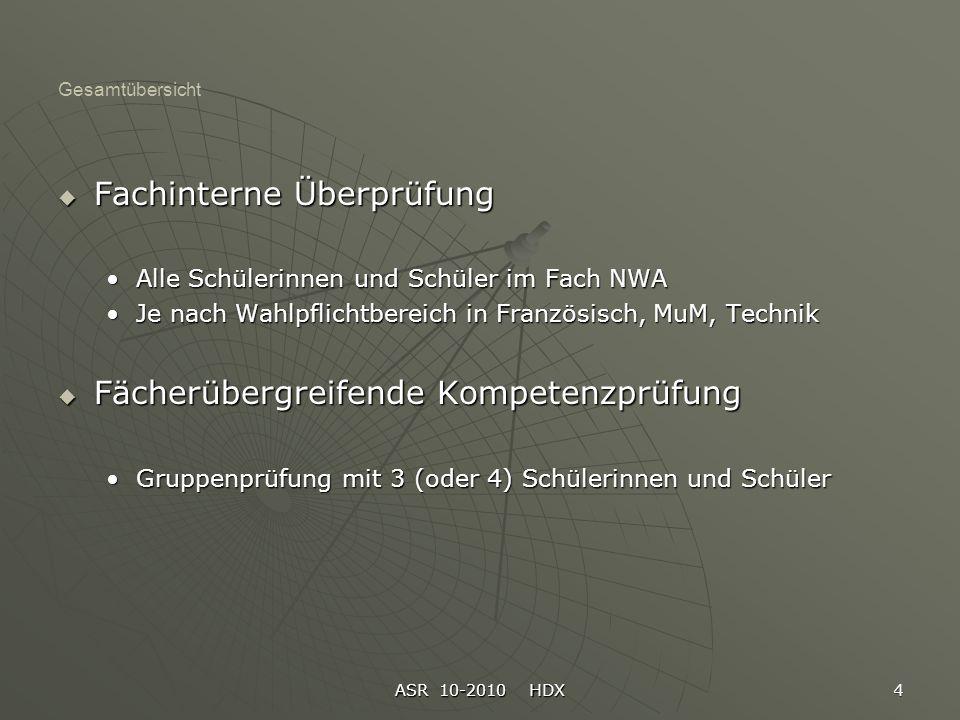 ASR 10-2010 HDX 5 Überblick über die Prüfungselemente Deutsch und Mathematik Schriftliche Prüfung Schülerinnen und Schüler können sich nach eigener Entscheidung mündlich prüfen lassen Benotung: Jahresleistung 50% Schriftl.