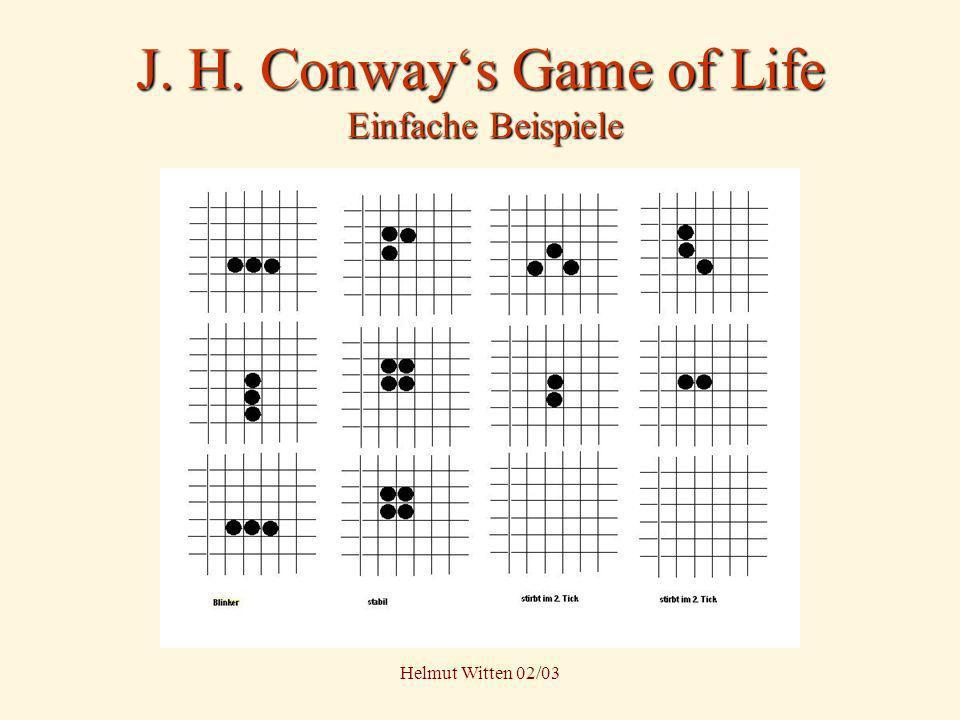 Helmut Witten 02/03 J. H. Conways Game of Life Einfache Beispiele