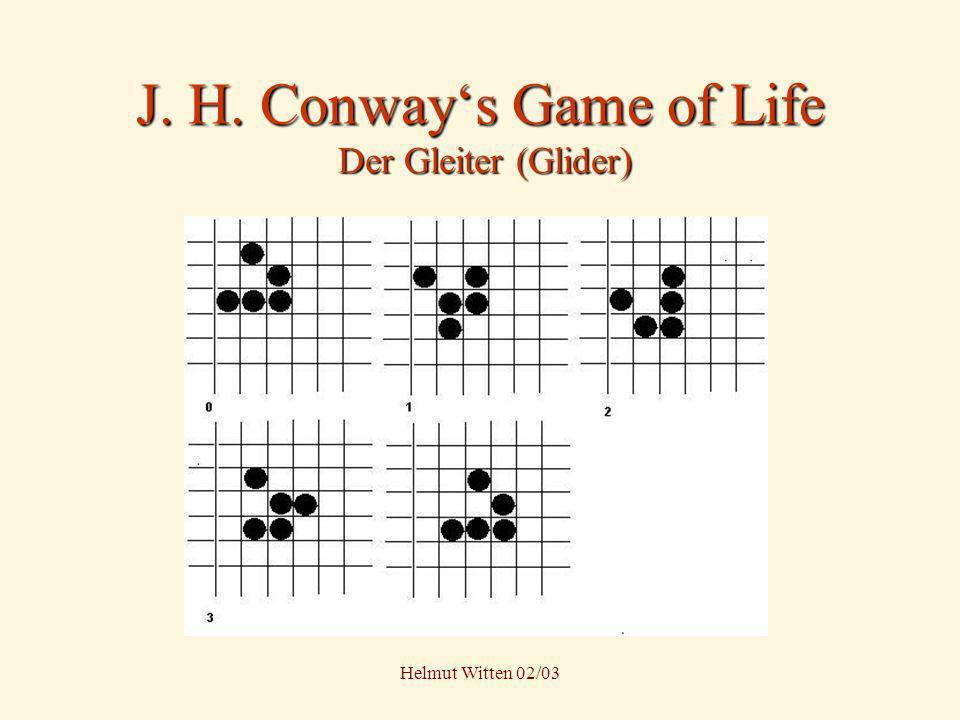 Helmut Witten 02/03 J. H. Conways Game of Life Der Gleiter (Glider)