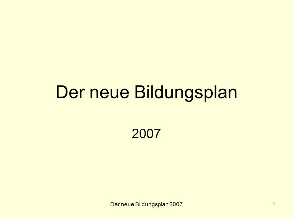 Der neue Bildungsplan 20072 Der neue Bildungsplan.
