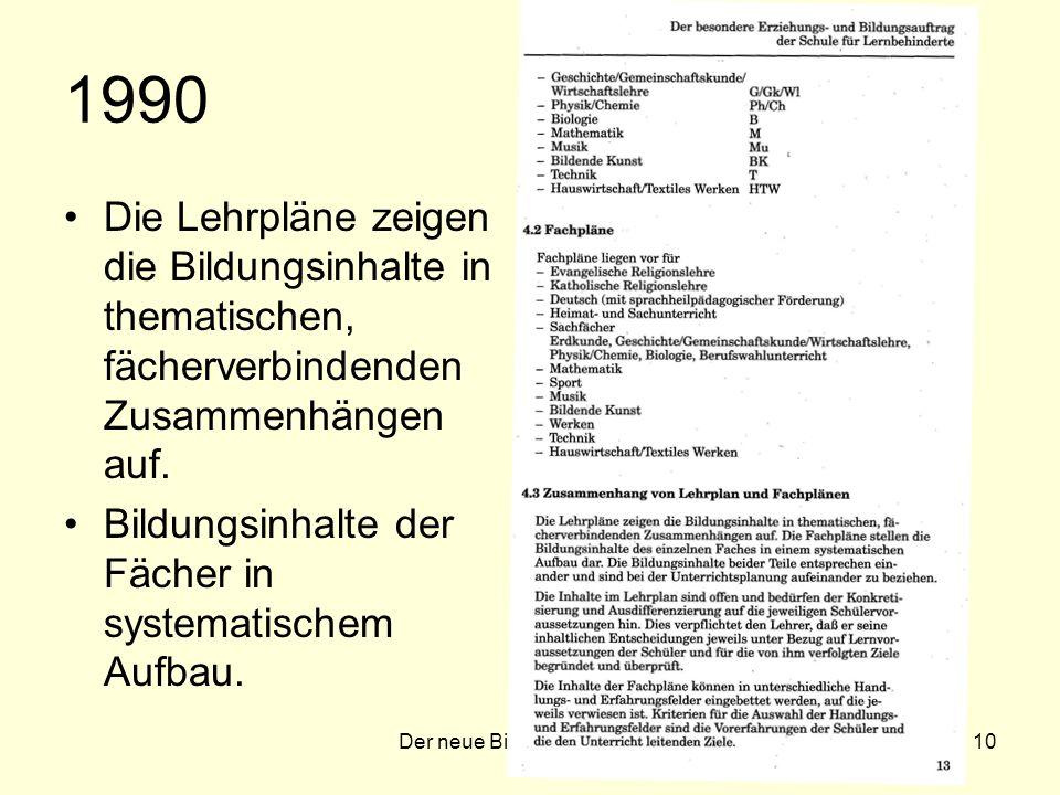 Der neue Bildungsplan 200710 1990 Die Lehrpläne zeigen die Bildungsinhalte in thematischen, fächerverbindenden Zusammenhängen auf.