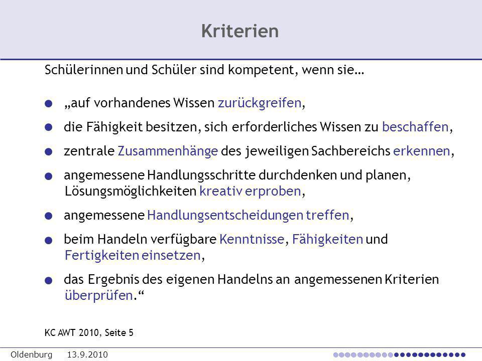 Oldenburg 13.9.2010 auf vorhandenes Wissen zurückgreifen, die Fähigkeit besitzen, sich erforderliches Wissen zu beschaffen, zentrale Zusammenhänge des