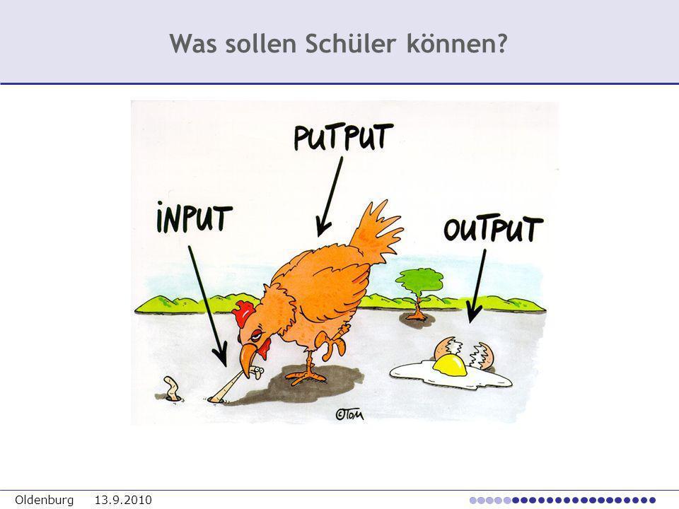 Oldenburg 13.9.2010 Was sollen Schüler können?