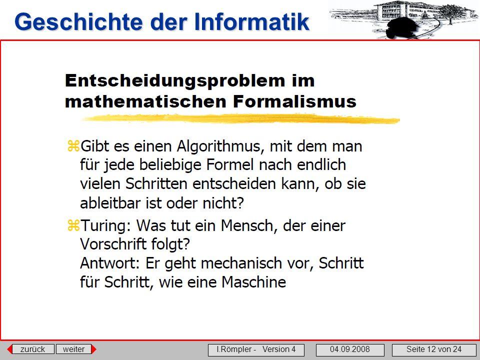 zurückweiter I.Römpler - Version 404.09.2008Seite 12 von 24 Geschichte der Informatik