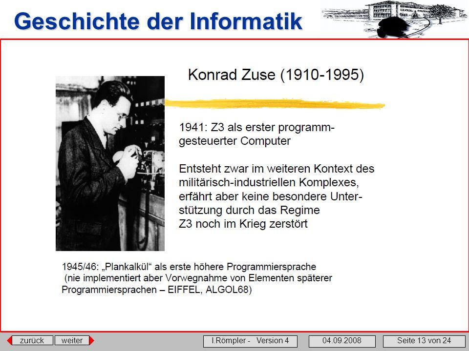 zurückweiter I.Römpler - Version 404.09.2008Seite 13 von 24 Geschichte der Informatik