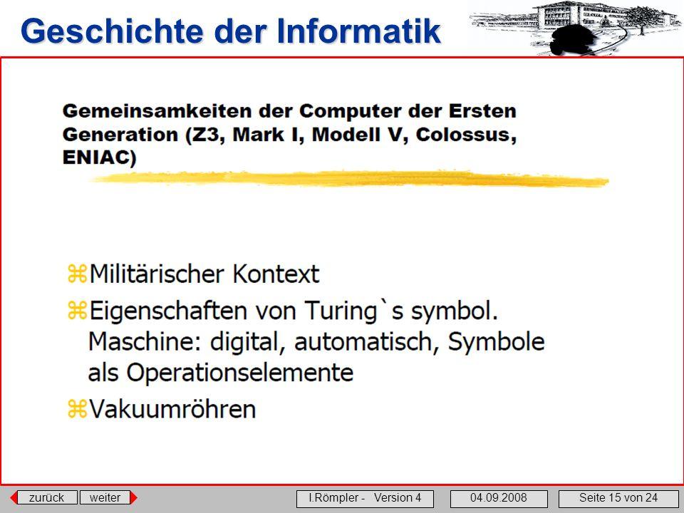zurückweiter I.Römpler - Version 404.09.2008Seite 15 von 24 Geschichte der Informatik