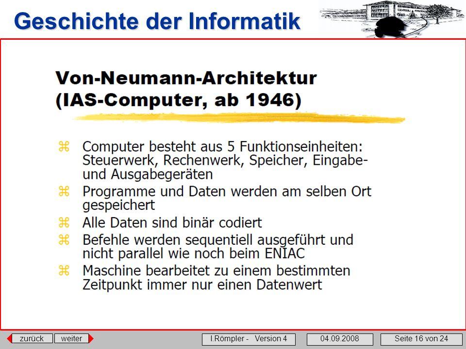zurückweiter I.Römpler - Version 404.09.2008Seite 16 von 24 Geschichte der Informatik