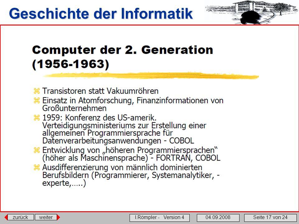 zurückweiter I.Römpler - Version 404.09.2008Seite 17 von 24 Geschichte der Informatik